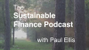 Paul Ellis Podcast Ep 9 - SDG#6: SDG #12: Sustainable Consumption & Production