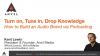 Turn on, Tune in, Drop Knowledge: How to Build an Audio Brand via Podcasting