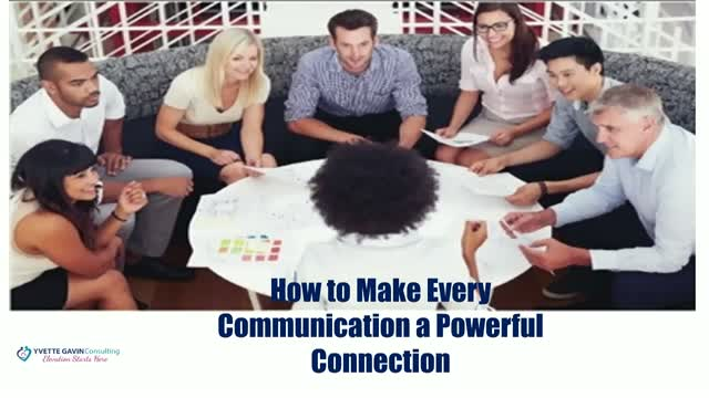 How to Make Every Communication a Powerful Connection