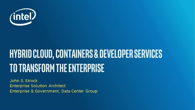 Hybrid Cloud, Containers & Developer Services to Transform the Enterprise