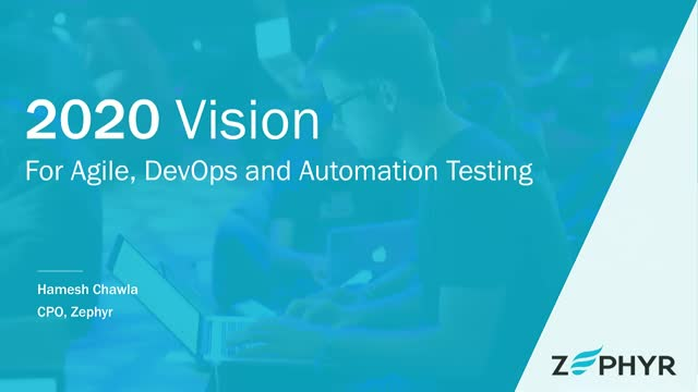 2020 Vision for Agile, DevOps and Automation Testing