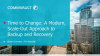 Time to Change: A Modern, Scale-Out Approach to Backup and Recovery