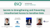 Secrets to Strengthening and Preventing Unauthorized Access to Sensitive Data