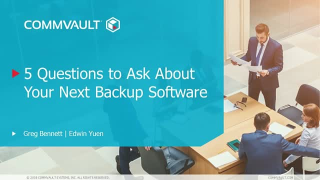 5 Questions to Ask About Your Next Backup Software