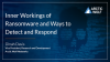 Executive Insights: Inner Workings of Ransomware and Ways to Detect and Respond