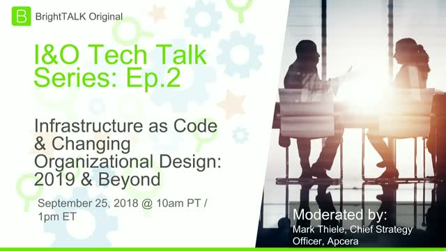 Infrastructure as Code & Changing Organizational Design: 2019 & Beyond