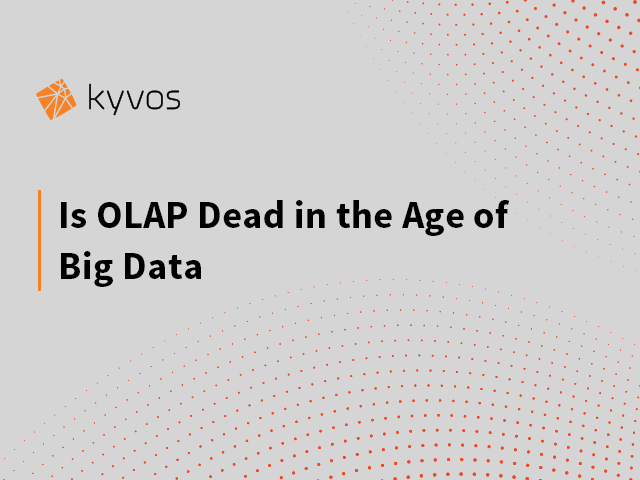 Is OLAP dead in the Age of Big Data at Hadoop Summit 2015