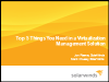 Top 5 Things You Need  in a Virtualization Management Solution