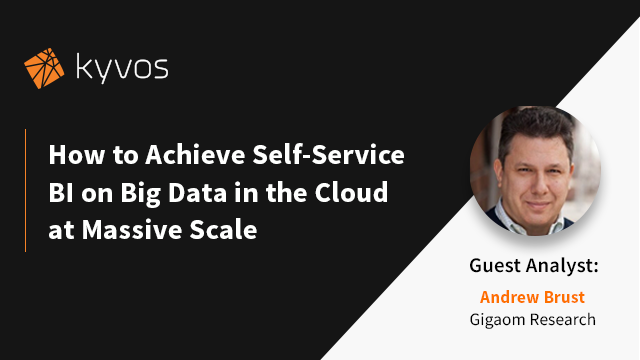 How to Achieve Self-Service BI on Big Data in the Cloud at Massive Scale