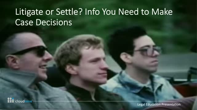 Litigate or Settle? Info You Need to Make Case Decisions