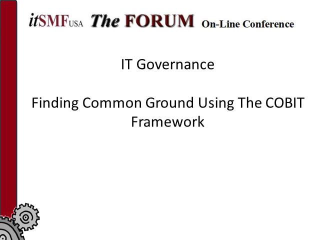 IT Governance – Finding Common Ground Using the COBIT Framework