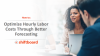 How to Optimize Hourly Labor Costs Through Better Forecasting