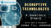 Disruptive Technologies: A Quarterly Update