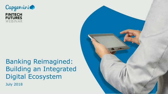 Banking reimagined: building an integrated digital ecosystem