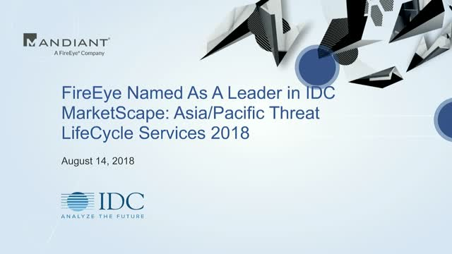 IDC names FireEye as a Leader - MarketScape: APAC Threat Lifecycle Services 2018