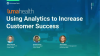 Luma Health: Using Analytics to Increase Customer Success