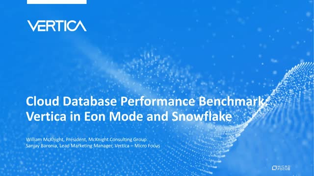 Cloud Database Performance Benchmark: Vertica in Eon Mode and Snowflake