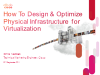 How to Design & Optimize Physical Infrastructure for Virtualization