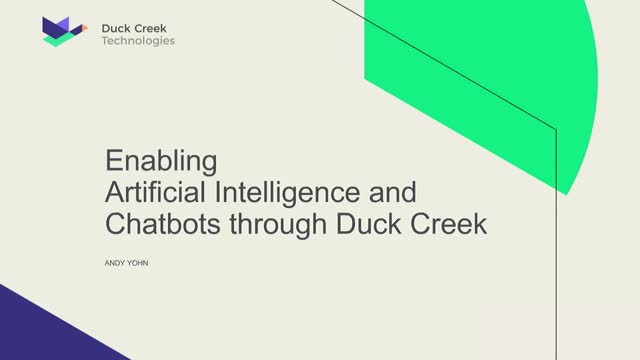 Enabling Artificial Intelligence and Chat Bot through Duck Creek