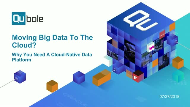 Moving Big Data To The Cloud? Here's Why You Need A Cloud-Native Data Platform