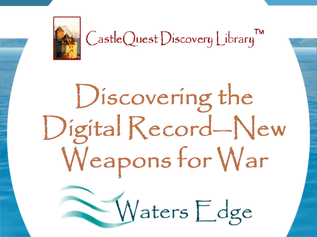 Discovering the Digital Record–New Weapons for War