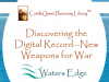 Discovering the Digital Record--New Weapons for War