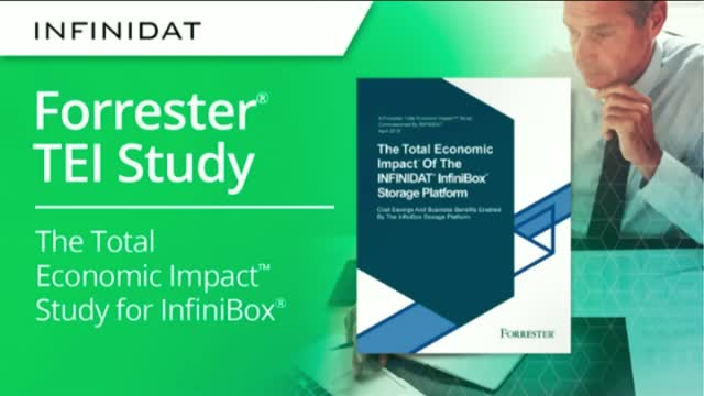 The Total Economic Impact of the INFINIDAT InfiniBox - A Forrester TEI Study
