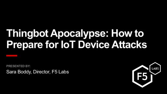 Thingbot Apocalypse - How to prepare for IoT device attacks