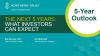 The Next 5 Years: What Investors Can Expect