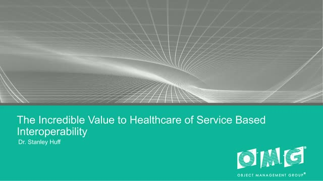 The Incredible Value to Healthcare of Service Based Interoperability