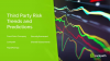 Third Party Risk Trends and Predictions