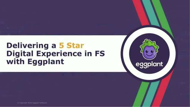 Delivering a 5 Star Digital Experience in Financial Services with Eggplant