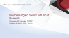 The Double-Edged Sword of Cloud Security