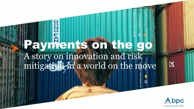 Payments On The Go - Innovation and Risk Mitigation in a World on the Move
