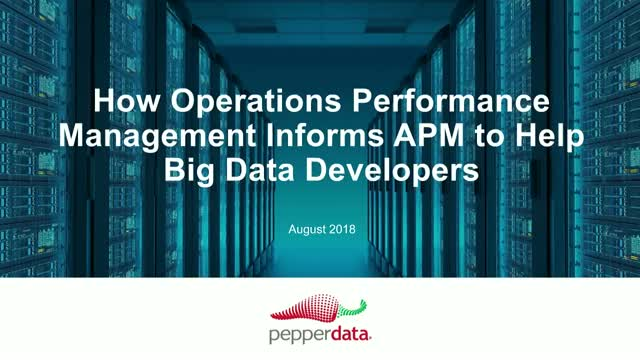 How Operations Performance Management Informs APM to Help Big Data Developers