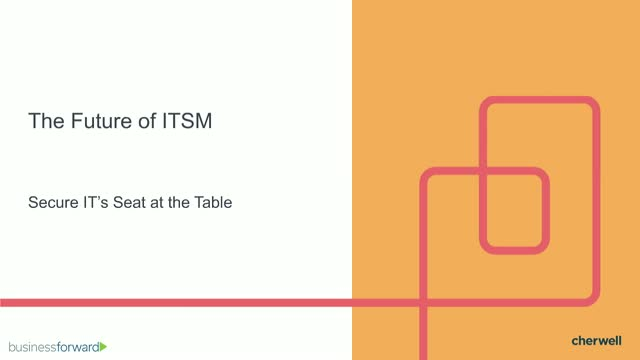 The Future of ITSM: Secure IT's Seat at the Table