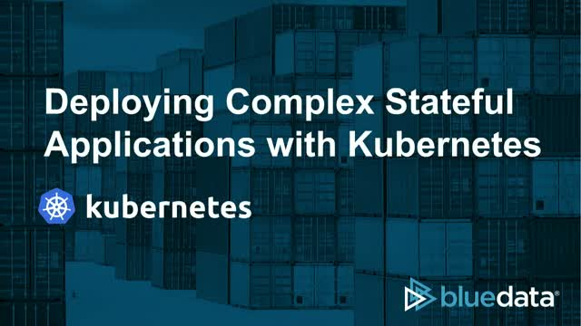 Deploying Complex Stateful Applications with Kubernetes