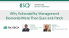 Why Vulnerability Management Demands More Than Scan-and-Patch