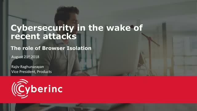 Cybersecurity in the wake of recent attacks - Is Browser Isolation the solution?