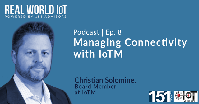 Real World IoT Podcast | Ep. 8 | ft IoTM | Managing Connectivity