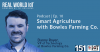 Real World IoT Podcast | Ep. 10 | ft Bowles Farming Co. | Smart Agriculture