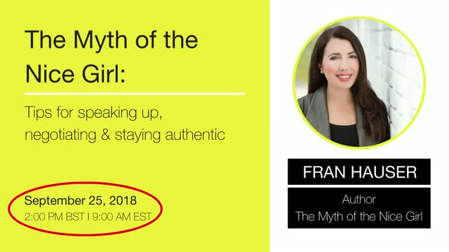 The Myth of the Nice Girl: Tips for speaking up, negotiating & staying authentic