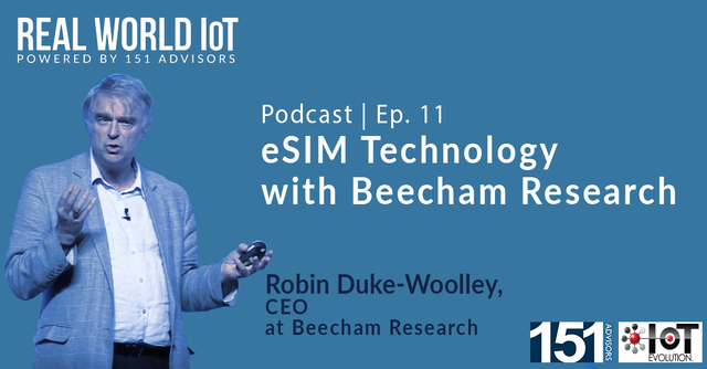 Real World IoT Podcast | Ep. 11 | ft Beecham Research | eSIM