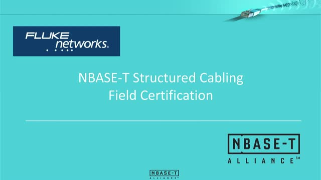 Fluke Networks: NBASE-T Structured Cabling Field Certification