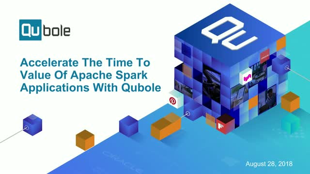 Accelerate The Time To Value Of Apache Spark Applications With Qubole