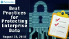 Best Practices for Protecting Enterprise Data