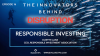 The Innovators Behind Disruption Podcast, E16: Benefits of Responsible Investing