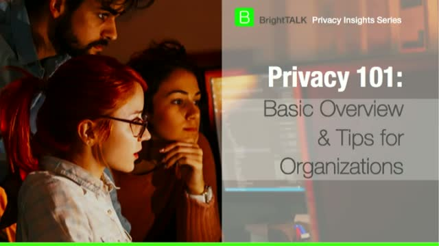 Privacy 101: Basic Overview and Tips for Organizations