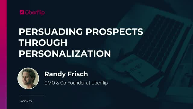 Persuading Prospects Through Personalization | Uberflip