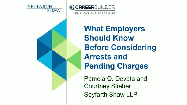 What Employers Should Know Before Considering Arrests and Pending Charges